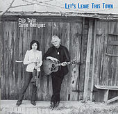 Let's Leave This Town by Chip Taylor