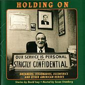 Holding On: Dreamers, Visionaries, Eccentrics & Other American Heroes by Various Artists