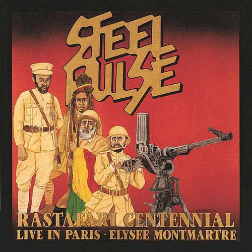 Rastafari Centennial: Live In Paris... by Steel Pulse