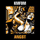 Angst by KMFDM