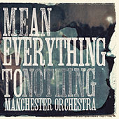 Mean Everything To Nothing by Manchester Orchestra