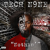 Nothin' by Tech N9ne
