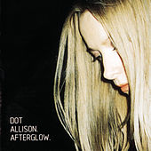 Afterglow by Dot Allison