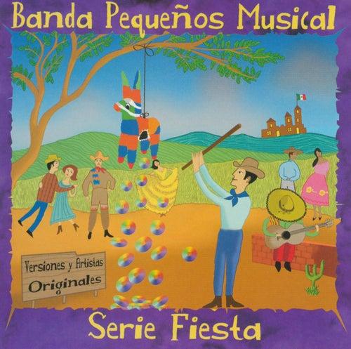 Serie Fiesta by Banda Pequenos Musical