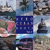 Afro Cuban Roots, Vol. 2: Cuban Feelings - Bolero Era by Various Artists