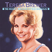 16 Most Requested Songs by Teresa Brewer