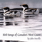 Bird Songs of Canada's West Coast by John Neville