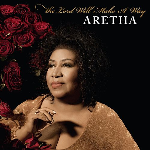 The Lord Will Make A Way by Aretha Franklin