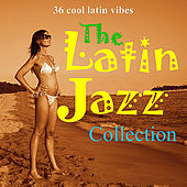 The Latin Jazz Collection by Various Artists