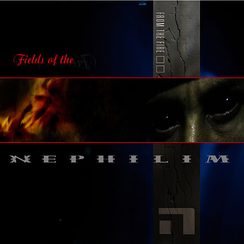 From The Fire by Fields of the Nephilim