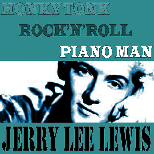 Honky Tonk Rock 'N' Roll Piano Man by Jerry Lee Lewis
