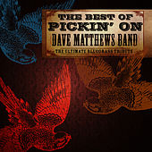 The Best Of Pickin' On Dave Matthews: The Ultimate Bluegrass Tribute by Pickin' On