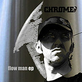 Flow Man by Chrome
