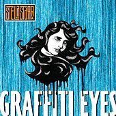 Graffiti Eyes by Stellastarr
