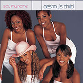 Say My Name by Destiny's Child