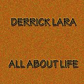 All About Life by Derrick Lara