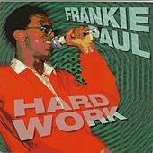 Hard Work by Frankie Paul