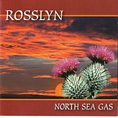 Rosslyn by North Sea Gas