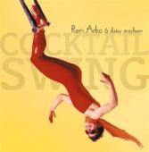 Cocktail Swing by Rani Arbo & Daisy Mayhem