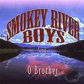 O Brother by Smokey River Boys