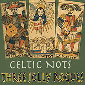 Three Jolly Rogues by Celtic Nots