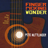Fingerpicking Wonder: the Music of Stevie Wonder by Pete Huttlinger