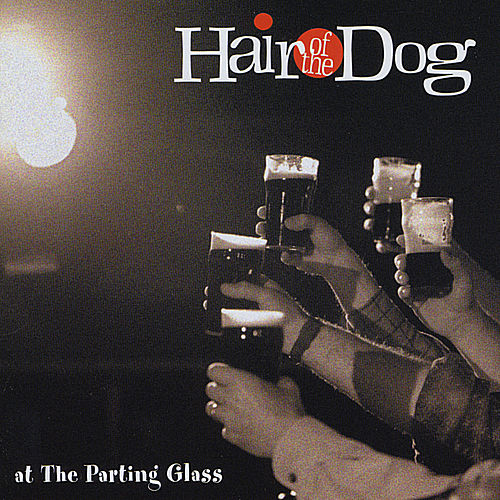 At the Parting Glass by Hair of the Dog