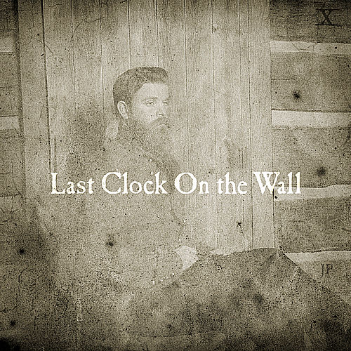 Last Clock On the Wall by Joe Purdy