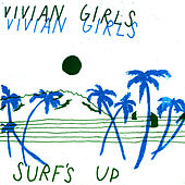 Surf's Up by Vivian Girls