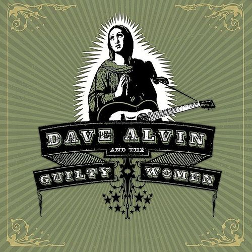 Dave Alvin and The Guilty Women by Dave Alvin