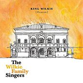 King Wilkie Presents: The Wilkie Family Singers by King Wilkie