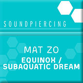 Equinox / Subaquatic Dream by Mat Zo