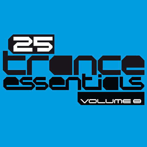 25 Trance Essentials, Vol. 8 by Various Artists