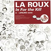 In For The Kill (Lifelike Remix) by La Roux