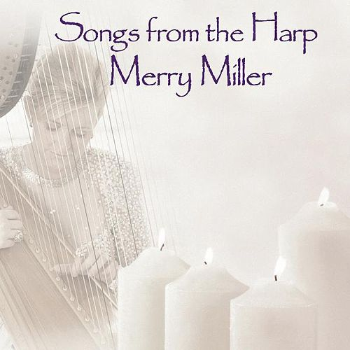 Songs from the Harp by Merry Miller