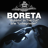Bubblin' In The Cut / Lobegrinder - Single by Boreta