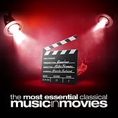 The Most Essential Classical Music in Movies by Various Artists
