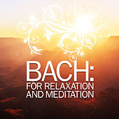Bach: For Relaxation and Meditation by Various Artists