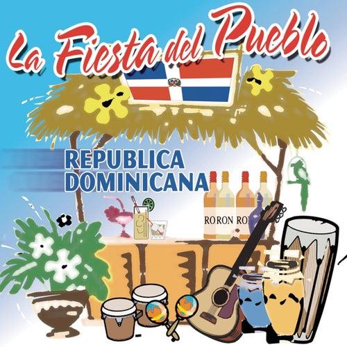 La Fiesta Del Pueblo, Republica Dominicana by Various Artists