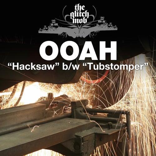 Hacksaw / Tubstomper - Single by Ooah