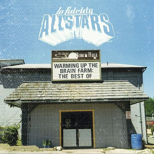 Warming up the Brain Farm: The Best Of by Lo Fidelity Allstars