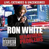 Behavioral Problems by Ron White
