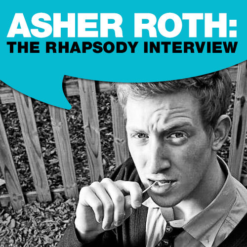 Asher Roth: The Rhapsody Interview by Asher Roth