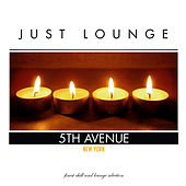 Just Lounge New York by Various Artists