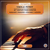Nikolai Petrov. 20th Century Piano Sonatas. by Various Artists