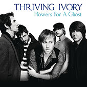 Flowers for a Ghost by Thriving Ivory