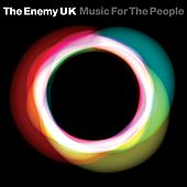 Music For The People by The Enemy UK