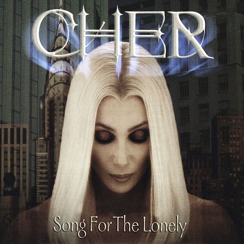 Song For The Lonely [Illicit Vocal Remix] by Cher