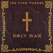 Holy Man [Original Recording Remastered] by Joe Lynn Turner