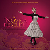 A Noviça Rebelde (The Sound Of Music - Temas Originais Da Montagem Brasileira) by Various Artists
